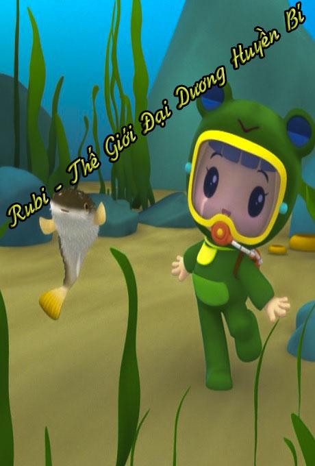 Rubi - Thế Giới Đại Dương Huyền Bí