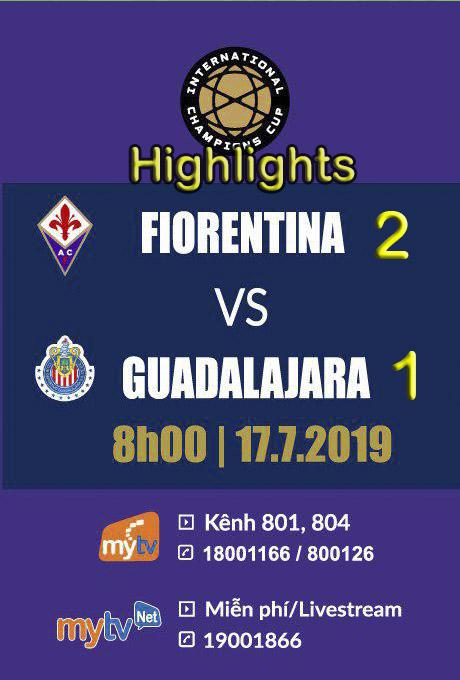 HIGHLIGHTS: ĐT Fiorentina 2-1 ĐT Guadalajara ICC Cup 2019